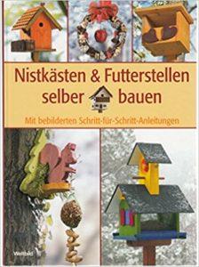 Brutstellen selber bauen, Buch Nistkästen & Futterstellen selber bauen, Weltbild Verlag