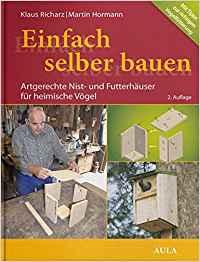 Nistkästen selber bauen, Buch Einfach selber bauen, AULA Verlag