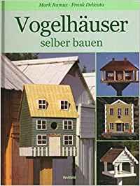 Vogelhaus selbst bauen, Buch Vogelhäuser selber bauen, Weltbild Verlag