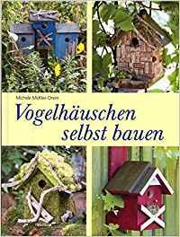 Vogelhaus selber bauen, Buch Vogelhäuschen selbst bauen, Weltbild Verlag